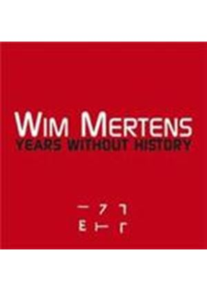 Wim Mertens - Years Without History (Music CD)