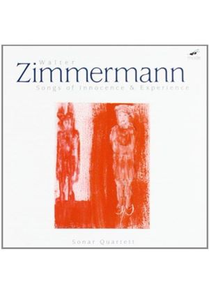 Walter Zimmermann: Songs of Innocence & Experience (Music CD)