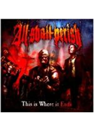 All Shall Perish - This Is Where It Ends (Music CD)