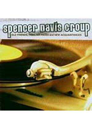 Spencer Davis Group - Old Friends, Familiar Faces And New Acquaintances (Music CD)