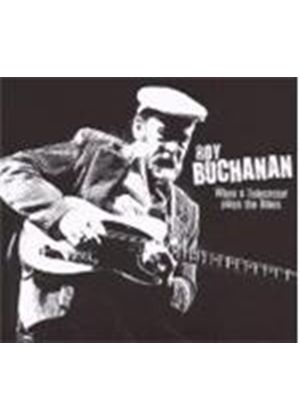 Roy Buchanan - When A Telecaster Plays The Blues (Music CD)
