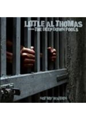 'Little' Al Thomas & The Deep Down Fools - Not My Warden (Music CD)
