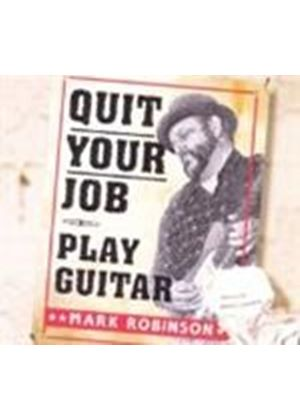 Mark Robinson - Quit Your Job (Play Guitar) (Music CD)