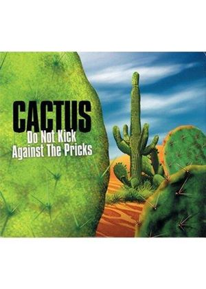Cactus - Do Not Kick Against the Pricks (Music CD)