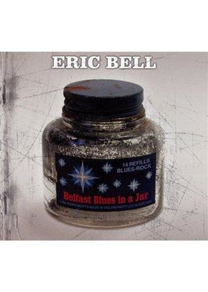 Eric Bell - Belfast Blues In a Jar (Music CD)