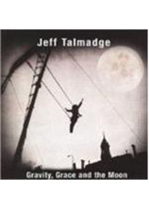 Jeff Talmadge - Gravity Grace And The Moon