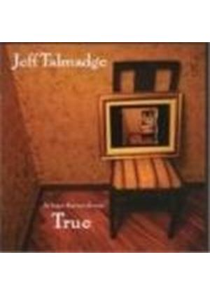 Jeff Talmadge - At Least That Much Was True (Music CD)