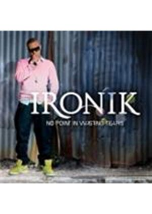 Ironik - No Point In Wasting Tears (Special Edition) [ECD] (Music CD)