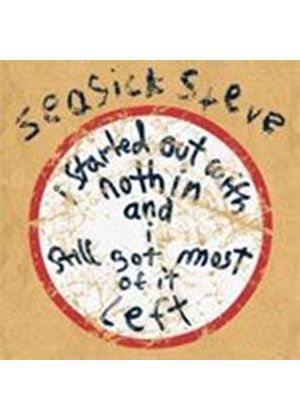 Seasick Steve - I Started Out With Nothin' And I Still Got Most Of It Left [Jewelcase] (Music CD)