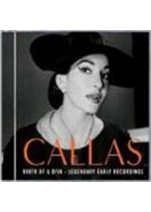 Maria Callas - Birth Of A Diva: Legendary Early Recordings (Music CD)