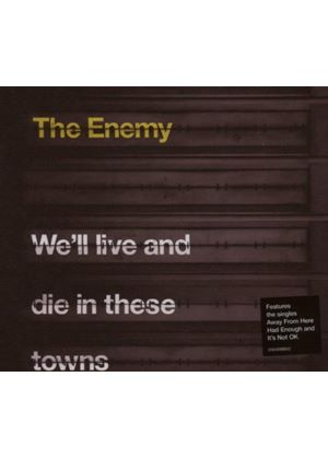 The Enemy - We Will Live and Die in These Towns (Music CD)