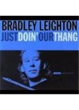Bradley Leighton - Just Doin' Our Thang