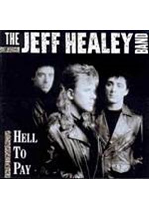 The Jeff Healey Band - Hell To Pay (Music CD)