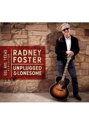 Radney Foster - Del Rio, TX Revisited (Unplugged and Lonesome) (Music CD)