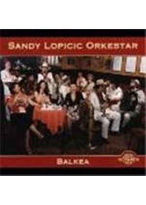 Sandy Lopicic Orkestar (The) - Balkea
