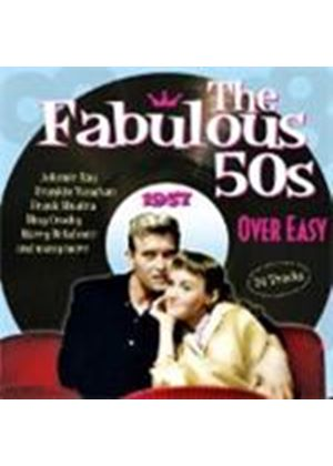 Various Artists - The Fabulous 50s: 1957 - Over Easy