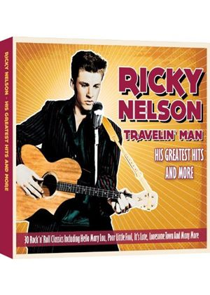 Rick Nelson - Travelin' Man (Greatest Hits and More) (Music CD)