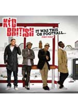 Kid British - It Was This Or Football - First Half (Music CD)