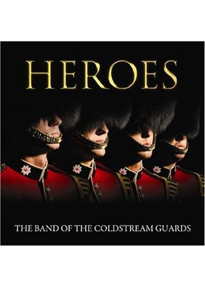 The Regimental Band Of The Coldstream Guards - Heroes (Music CD)