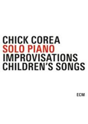 Chick Corea - Solo Piano (Improvisations/Children's Songs) (Music CD)