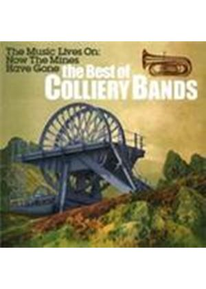 Various Artists - Music Lives On Now The Mines Have Gone, The (The Best Of The Colliery Bands) (Music CD)