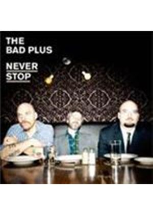 The Bad Plus - Never Stop (Music CD)