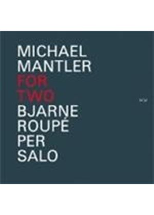 Bjarne Roup� - Michael Mantler (For Two) (Music CD)