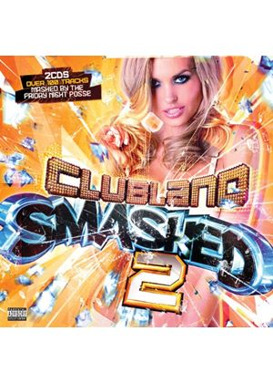 Various Artists - Clubland Smashed Vol.2 (Music CD)