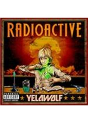 YelaWolf - Radioactive (Music CD)