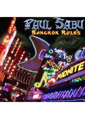 Paul Sabu - Bangkok Rules (Music CD)