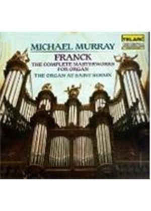 CESAR FRANCK - The Complete Masterworks For Organ (Murray)