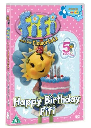 Fifi And The Flowertots - Happy Birthday Fifi