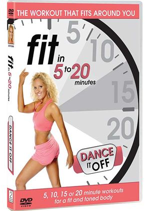 Fit in 5 to 20 Minutes - Dance It Off