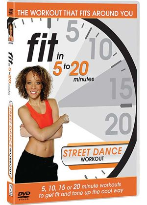 Fit in 5 to 20 Minutes - Street Dance Workout