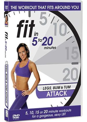 Fit in 5 to 20 Minutes - Legs, Bum and Tum Attack