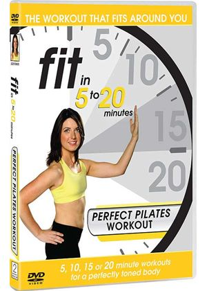 Fit in 5 to 20 Minutes - Perfect Pilates Workout