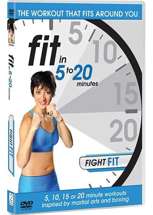 Fit in 5 to 20 Minutes - Fight Fit