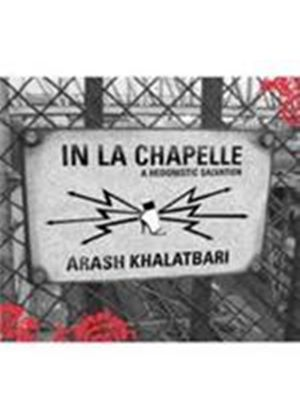 Arash Khalatbari - Hedonistic Salvation In La Chapelle (Music CD)