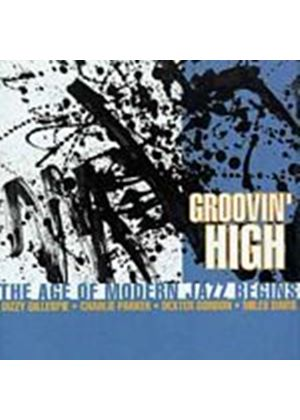 Various Artists - Groovin High - The Age Of Modern Jazz.. (Music CD)