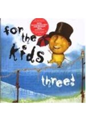 Various Artists - For The Kids Three! (Music CD)