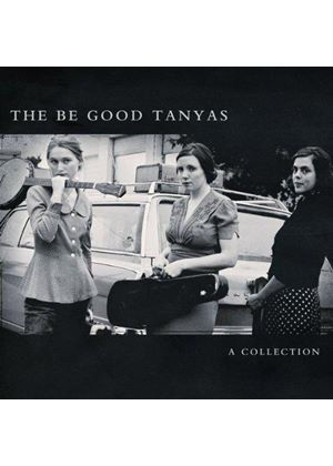 Be Good Tanyas (The) - A Collection (2000-2012) (Music CD)