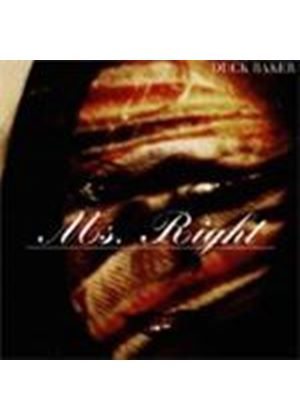 Duck Baker - Ms. Right