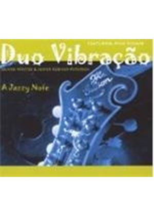 Duo Vibracao - Jazzy Note, A (Music CD)