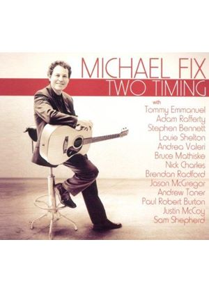 Michael Fix - Two Timing (Music CD)