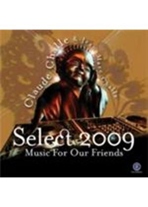 Claude & Jean-Marc Challe - Select 2009 - Music For Our Friends (Music CD)