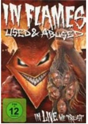 In Flames:Used & Abused  In Live We Trust [DVD]