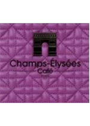 Various Artists - Champs-Elysees Cafe - Paris (Music CD)
