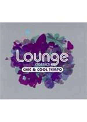 Various Artists - Lounge Classics (Chic & Cool Tempo) (Music CD)