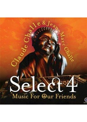 Claude Challe - Select 4 (Music for Our Friends) (Music CD)