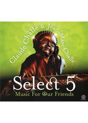 Claude Challe - Select 5 (Music For Our Friends) (Music CD)